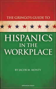 Jacob Monty | Gringo's Guide to Hispanics in the Workplace