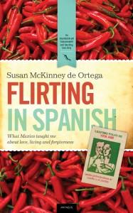 Susan McKinney De Ortega | Fllirting in Spanish | Memoir