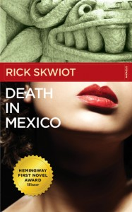 Rick Skwiot | Death in Mexico