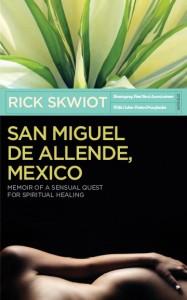 Rick Skwiot | San Miguel De Allende, Mexico